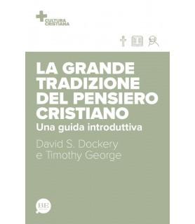 La grande tradizione del pensiero cristiano. Una guida introduttiva