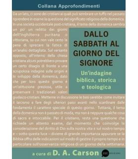 Dallo Sabbath al giorno del Signore. Un'indagine biblica, storica e teologica