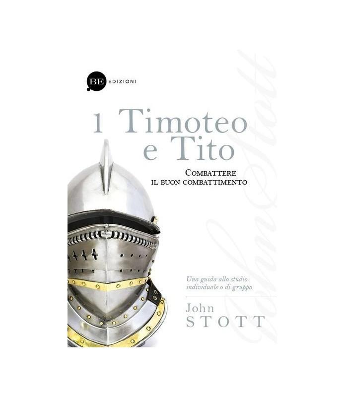 1 Timoteo e Tito. Combattere il buon combattimento