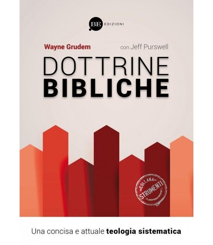 Dottrine bibliche. Una concisa e attuale teologia sistematica