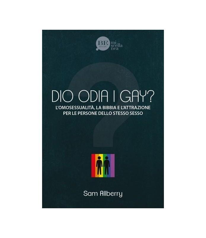 Dio odia i gay? L'omosessualità, la Bibbia e l'attrazione per le persone dello stesso sesso