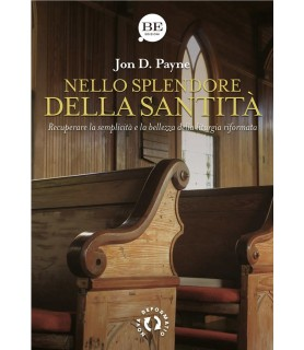 Nello splendore della santità. Recuperare la semplicità e la bellezza della liturgia riformata