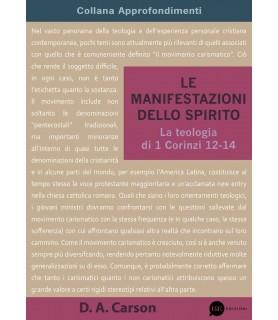 Le manifestazioni dello Spirito. La teologia di 1 Corinzi 12-14